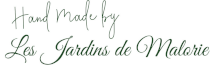 Hand made by Les Jardins de Malorie